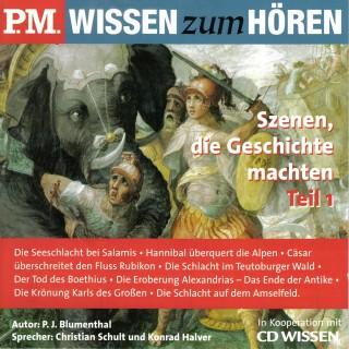 P. J. Blumenthal: P.M. WISSEN zum HÖREN - Szenen, die Geschichte machten - Teil 1