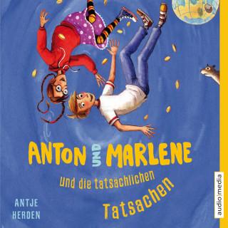 Antje Herden: Anton und Marlene und die tatsächlichen Tatsachen