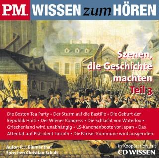 P. J. Blumenthal: P.M. WISSEN zum HÖREN - Szenen, die Geschichte machten - Teil 3