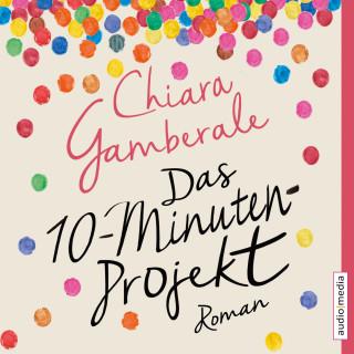 Chiara Gamberale: Das Zehn-Minuten-Projekt