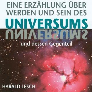 Harald Lesch: Eine Erzählung über Werden und Sein des Universums