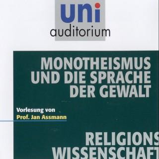Jan Assmann: Monotheismus und die Sprache der Gewalt