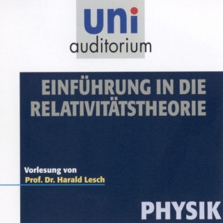 Harald Lesch: Einführung in die Relativitätstheorie