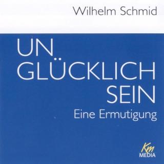 Wilhelm Schmid: Unglücklich sein