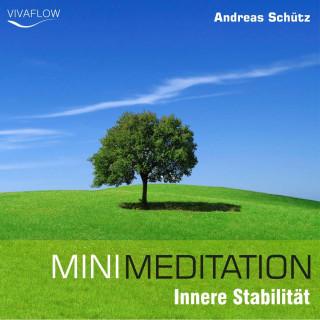 Andreas Schütz: Mini Meditation - Innere Stabilität