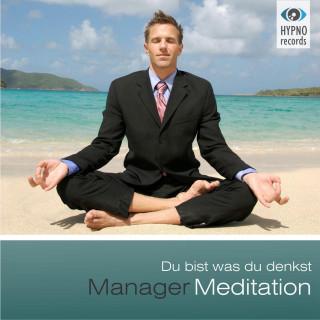 Andreas Schütz: Manager Meditation - Du bist was du denkst
