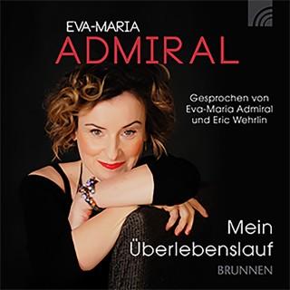 Eva-Maria Admiral: Mein Überlebenslauf