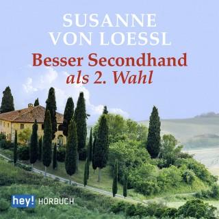Susanne von Loessl: Besser Secondhand als 2. Wahl