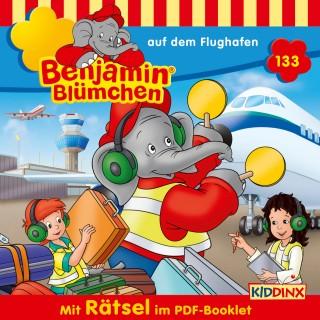 Vincent Andreas: Benjamin Blümchen - Folge 133: auf dem Flughafen
