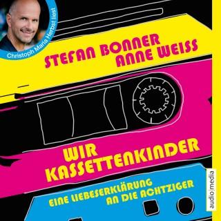 Stefan Bonner, Anne Weiss: Wir Kassettenkinder. Eine Liebeserklärung an die Achtziger