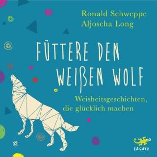 Aljoscha Long, Ronald Schweppe: Füttere den weißen Wolf