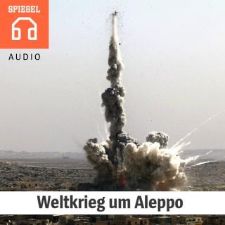 DER SPIEGEL: Weltkrieg um Aleppo