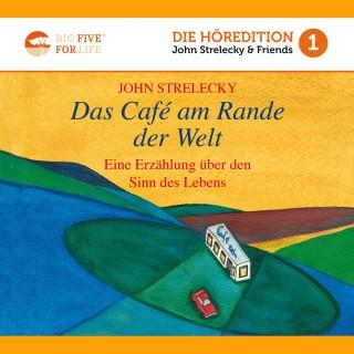 John Strelecky: Das Café am Rande der Welt