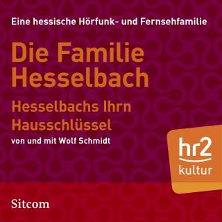 Wolf Schmidt: Die Familie Hesselbach: Hesselbachs Ihrn Hausschlüssel