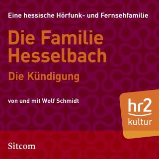 Wolf Schmidt: Die Familie Hesselbach: Die Kündigung