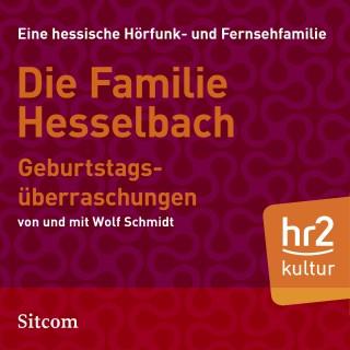 Wolf Schmidt: Die Familie Hesselbach: Geburtstagsüberraschungen