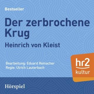 Heinrich von Kleist: Der zerbrochene Krug