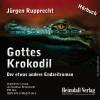 Jürgen Rupprecht: Gottes Krokodil
