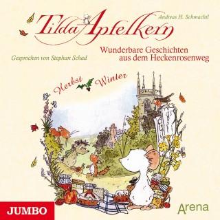 Andreas H. Schmachtl: Tilda Apfelkern. Wunderbare Geschichten aus dem Heckenrosenweg: Herbst und Winter