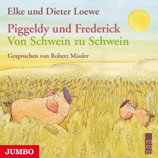 Elke Loewe, Dieter Loewe: Piggeldy und Frederick. Von Schwein zu Schwein