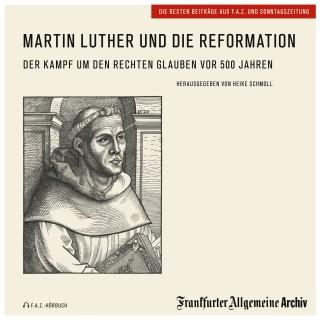 Frankfurter Allgemeine Archiv: Martin Luther und die Reformation