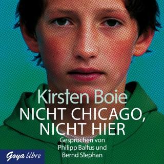 Kirsten Boie: Nicht Chicago. Nicht hier.