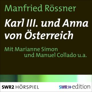 Manfried Rössner: Karl III. und Anna von Österreich