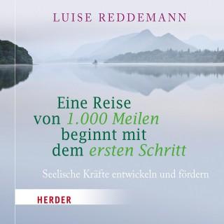 Luise Reddemann: Eine Reise von 1000 Meilen beginnt mit dem ersten Schritt