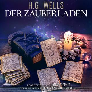 Herbert George Wells, Thomas Tippner: Der Zauberladen