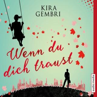 Kira Gembri: Wenn du dich traust