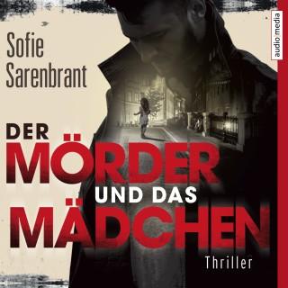 Sofie Sarenbrant: Der Mörder und das Mädchen