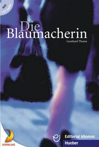 Leonhard Thoma: Die Blaumacherin