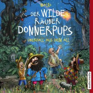 Walko: Der wilde Räuber Donnerpups. Überfall aus dem All (Band 2)