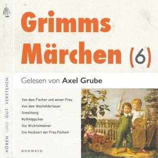 Brüder Grimm: Grimms Märchen (6)