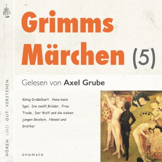 Brüder Grimm: Grimms Märchen (5)