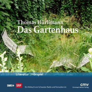 Thomas Hürlimann: Das Gartenhaus