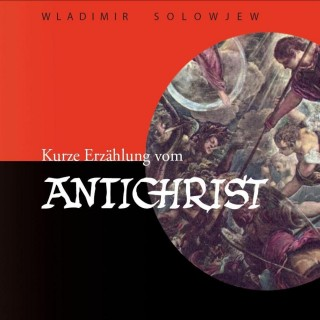 Wladimir S. Solowjew: Kurze Erzählung vom Antichrist