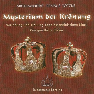 Archimandrit Irenäus Trotzke: Mysterium der Krönung