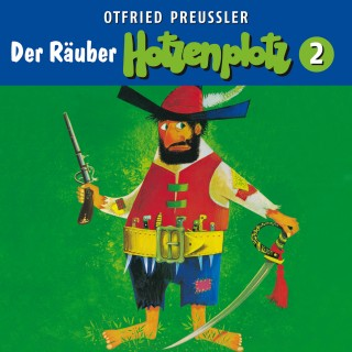 Otfried Preußler, Jürgen Nola: 02: Der Räuber Hotzenplotz