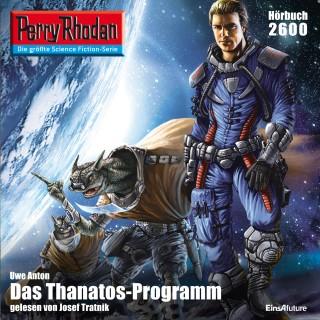 Uwe Anton: Perry Rhodan 2600: Das Thanatos-Programm - kostenlos