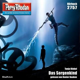 Tanja Kinkel: Perry Rhodan 2757: Das Sorgenkind