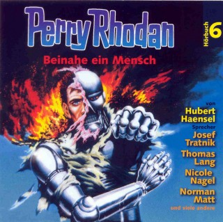 Peter Terrid: Perry Rhodan Hörspiel 06: Beinahe ein Mensch