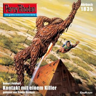 Robert Feldhoff: Perry Rhodan 1835: Kontakt mit einem Killer