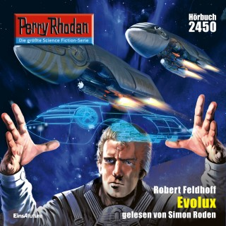 Robert Feldhoff: Perry Rhodan 2450: Evolux
