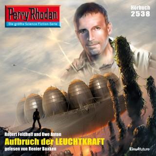 Robert Feldhoff, Uwe Anton: Perry Rhodan 2538: Aufbruch der Leuchtkraft