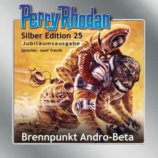Kurt Mahr, William Voltz, H.G. Ewers, K.H. Scheer, Clark Darlton, Marc A. Herren: Perry Rhodan Silber Edition 25: Brennpunkt Andro-Beta