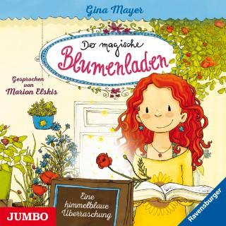 Gina Mayer: Der magische Blumenladen. Eine himmelblaue Überraschung