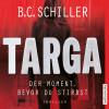 B.C. Schiller: Targa – Der Moment, bevor du stirbst