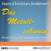 Hans Christian Andersen: Das Metallschwein