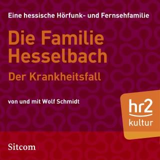 Wolf Schmidt: Die Familie Hesselbach - Der Krankheitsfall